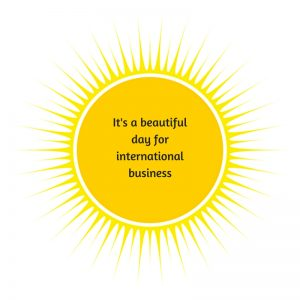it's a bueatiful day for international business